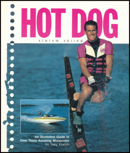 Hot Dog Book Cover Water Skiing Tony Klarich How To Tips WR