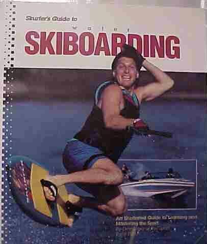 Skurfer's Guide to Skiboarding Tony Finn Wakebaording