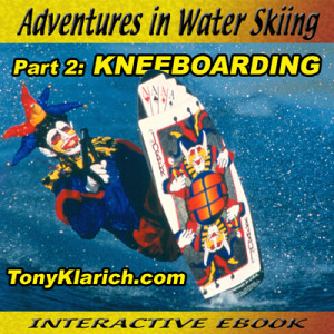Adventures_In_Water_Skiing_Kneeboarding_Free_Tony_Klarich