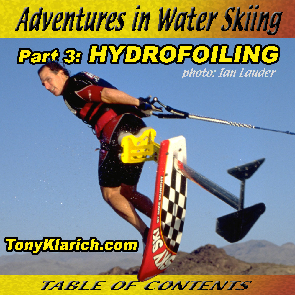 Adventures in Water Skiing Hydrofoiling Tony Klarich